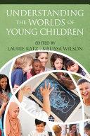 Understanding the Worlds of Young Children