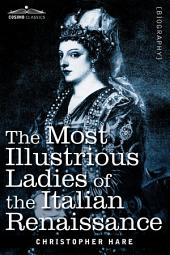 The Most Illustrious Ladies of the Italian Renaissance