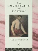 The Development of Costume