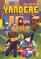 Yandere: A série mais emocionante do canal de sucesso JVNQ