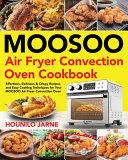 MOOSOO Air Fryer Convection Oven Cookbook