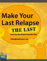Make Your Last Relapse The Last   Create Your Own Relapse Prevention Plan  PDF
