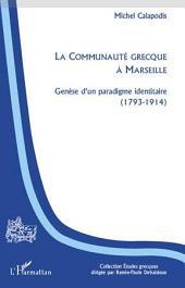 La Communauté grecque à Marseille: Genèse d'un paradigme identitaire (1793-1914)
