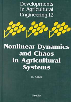 Nonlinear Dynamics and Chaos in Agricultural Systems PDF