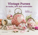 Vintage Purses to Make, Sew and Embroider