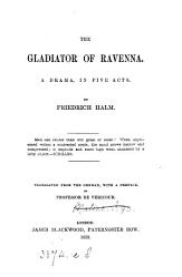 The gladiator of Ravenna  a drama  by Friedrich Halm  Tr   with a preface  by prof  de Vericour PDF
