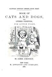 Book of Cats and Dogs: And Other Friends, for Little Folks