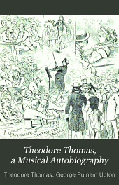 Theodore Thomas: A Musical Autobiography