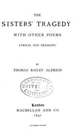 The Sisters' Tragedy: With Other Poems, Lyrical and Dramatic