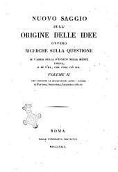 Nuovo saggio sull'origine delle idee. Volume 1. [-4.] ..: Volume 2. che contiene le osservazioni sui sistemi di Platone, Aristotele, Leibnizio, e Kant, Volume 2