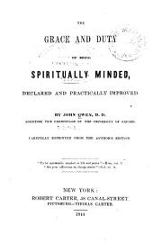The Grace and Duty of Being Spiritually Minded: Declared and Practically Improved