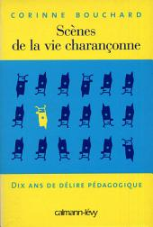 Scènes de la vie charançonne - Dix ans de délire pédagogique