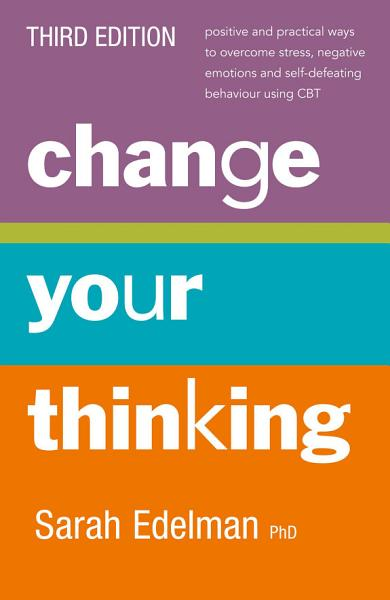 Download Change Your Thinking  Third Edition  Book