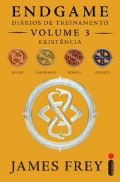 Endgame: Diários de Treinamento Volume 3 - Existência