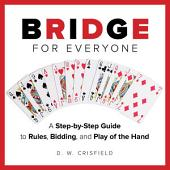 Knack Bridge for Everyone: A Step-by-Step Guide to Rules, Bidding, and Play of the Hand
