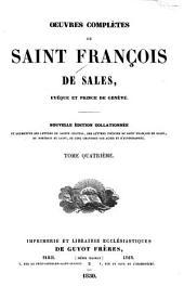 Œuvres complètes de Saint François de Sales, Evêque et prince de Genéve: Volume4