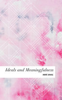 IDEALS & MEANINGFULNESS