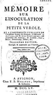 Mémoire sur l'inoculation de la petite vérole lu à l'Assemblée publique de l'Académie royale des Sciences, le... 24 avril 1754... par M. de La Condamine...