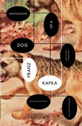 Investigations of a Dog: And Other Creatures