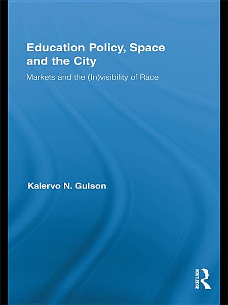 Education Policy  Space and the City