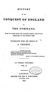 History of the Conquest of England by the Normans: With Its Causes from the Earliest Period, and Its Consequences to the Present Time, Volume 2
