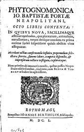 Phytognomonica, octo libris contenta; accedunt ... selectiora secreta. Nunc primum a ... mendis, quibus passim Neapolitana editio scatebat, vindicata