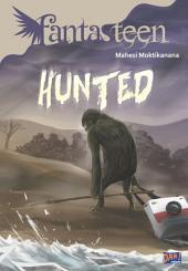 Fantasteen Hunted
