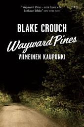 Wayward Pines: Viimeinen kaupunki