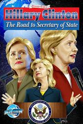Female Force: Hillary Clinton: Road to Secretary of State