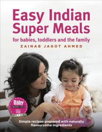 Easy Indian Super Meals For Babies  Toddlers And The Family