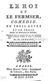 Le roi et le fermier: comédie en trois actes et en prose, mêlée de morceaux de musique