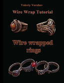 Wire Wrap Jewelry Tutorial. Wire Wrapped Rings.