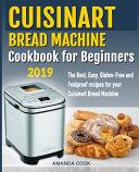 Cuisinart Bread Machine Cookbook for Beginners