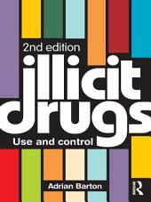 Illicit Drugs: Use and control, Edition 2