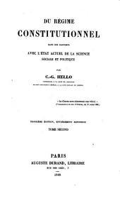 Du regime constitutionnel dans ses rapports avec l'etat actuel de la science sociate et politique. 3. ed. entierement refondue: Volume2