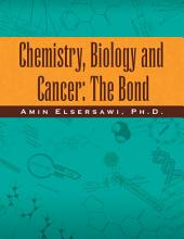 Chemistry, Biology and Cancer: The Bond: The Bond