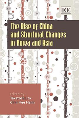 The Rise of China and Structural Changes in Korea and Asia PDF