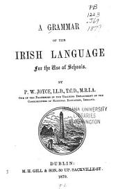 A Grammar of the Irish Language for the Use of Schools