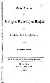 System des heutigen römischen Rechts: Band 6