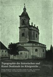 Topographie der historischen und Kunst Denkmale im Königreiche Böhmen: Band 17
