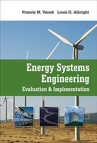 Download Energy Systems Engineering  Evaluation and Implementation Book