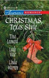 Christmas, Texas Style: Four Texas Babies\A Texan Under the Mistletoe\Merry Texmas