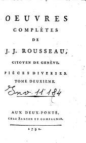 Oeuvres complètes de J. J. Rousseau, citoyen de Genève. Tome premier [-trente-troisième]: 26: Pièces diverses. Tome deuxième, Volume26