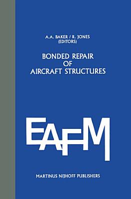 Bonded Repair of Aircraft Structures PDF