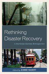 Rethinking Disaster Recovery: A Hurricane Katrina Retrospective