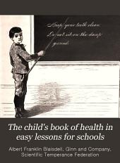 The Child's Book of Health in Easy Lessons for Schools