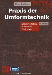 Praxis der Umformtechnik: Arbeitsverfahren, Maschinen, Werkzeuge, Ausgabe 6