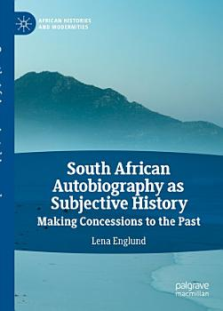 South African Autobiography as Subjective History PDF