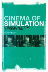 Cinema Of Simulation Hyperreal Hollywood In The Long 1990s Book PDF