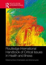 Routledge International Handbook of Critical Issues in Health and Illness